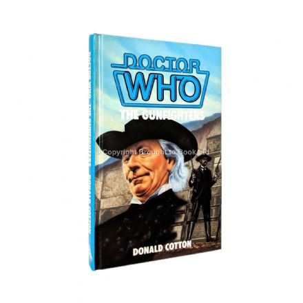 Doctor Who The Gunfighters by Donald Cotton First Edition Hardback W.H. Allen 1985